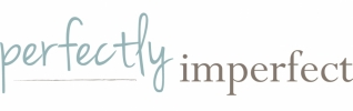 Perfectly Imperfect™ Blog