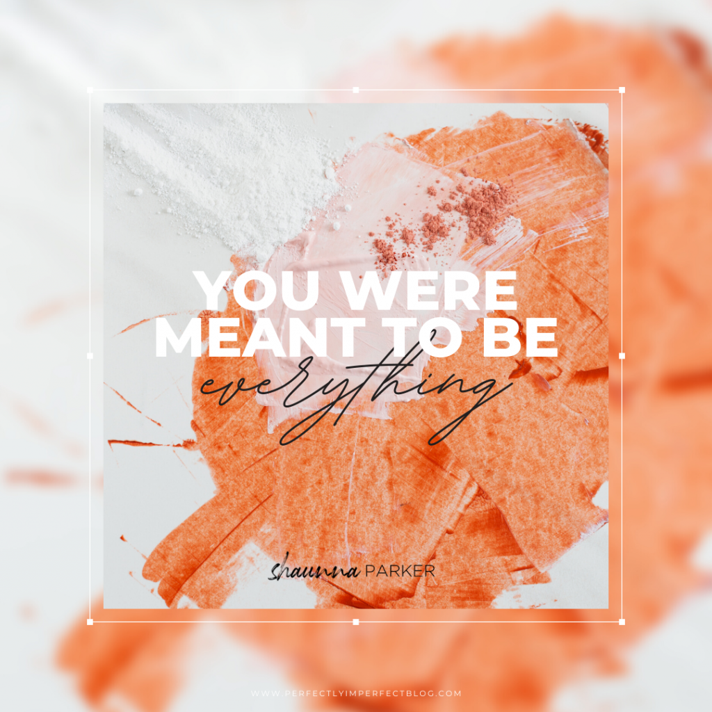 The Versions of You | Shaunna Parker | Perfectly Imperfect Blog
